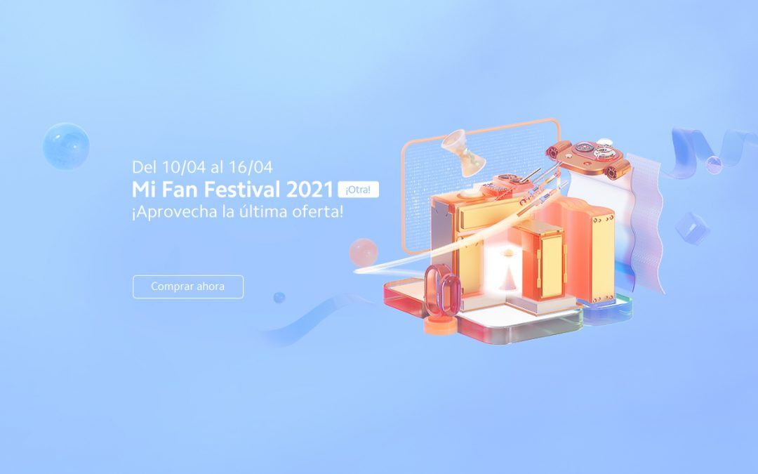 Mi Fan Festival sigue con nuevas ofertas de Xiaomi